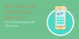Free Magento Mobile App Extension For Entrepreneurial Startups