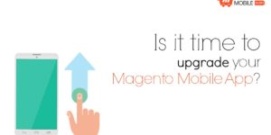 Is it time to upgrade your iPhone App for Magento Store?
