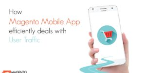 How Magento Mobile App efficiently deals with user traffic