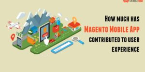 How much has Magento Mobile App contributed to user experience