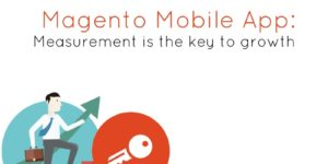 Magento Mobile App: Measurement is the key to growth