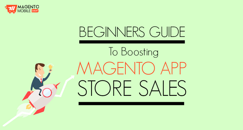 Beginners Guide to boosting Magento App Store Sales