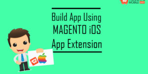 Build App using Magento iOS App Extension