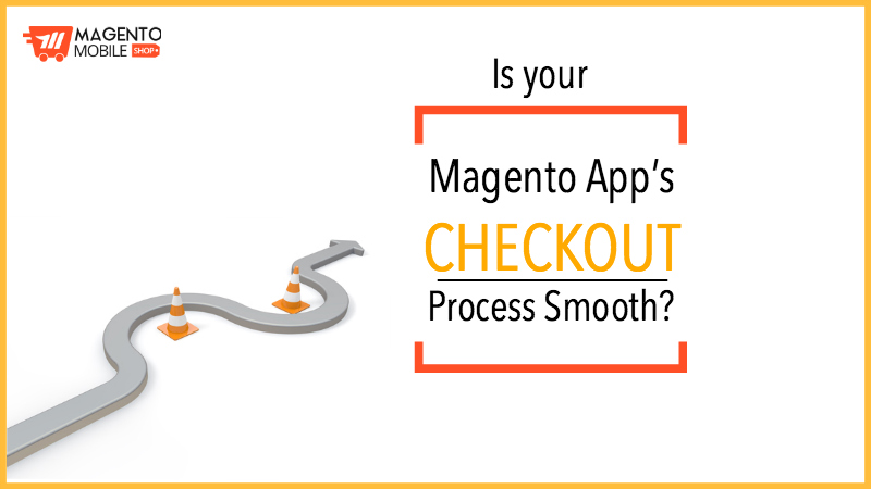 Is your Magento App's Checkout Process Smooth