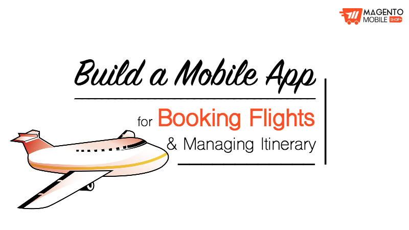 Build a free Magento App for Booking Flights