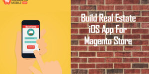 Build Real Estate iOS App For Magento