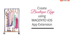 Create Magento Boutique App using Magento iOS App Extension