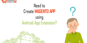 Create Magento App using Android App Extension