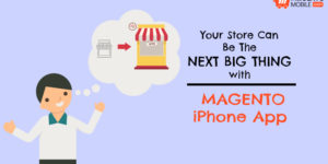 Your Ecommerce Store Can be Huge with Magento iPhone App!