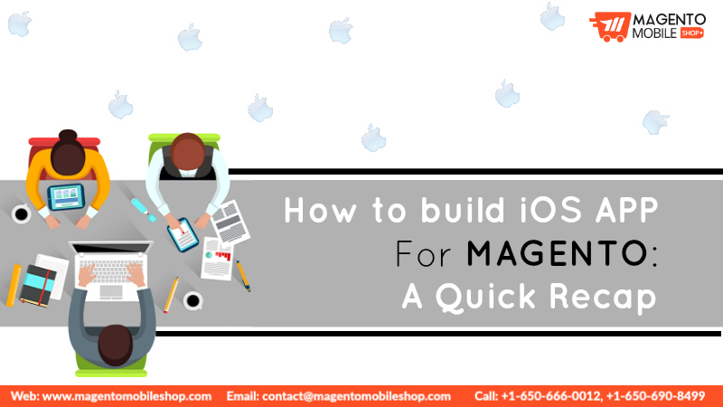 how to build iOS app for magento a quick recap
