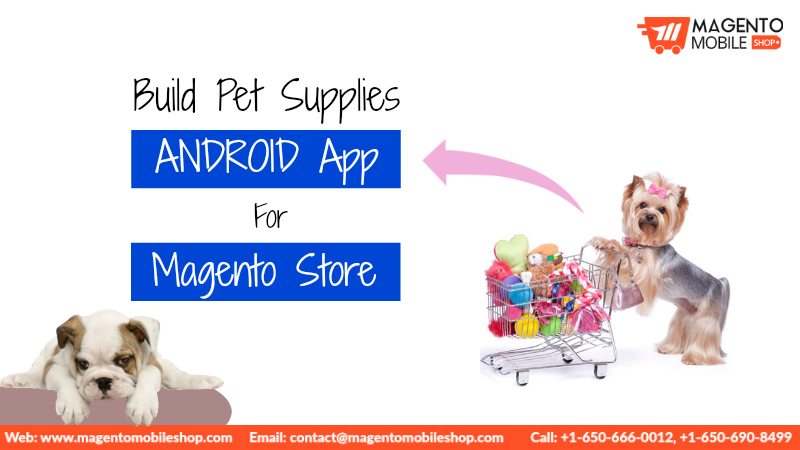 Build Pet Supplies Android App For Magento Store